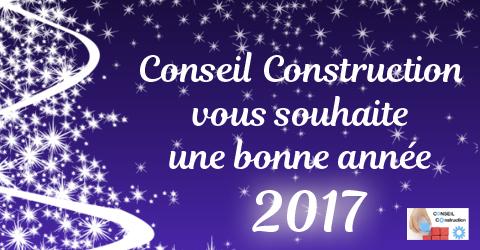 Conseil Construction Vous Souhaite Une Bonne Ann E 2017
